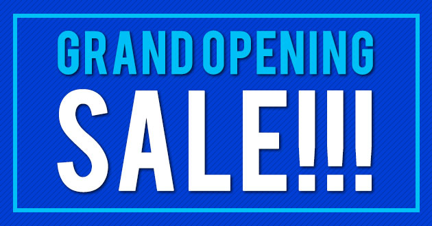 Grand Opening Sale ...